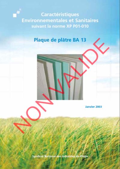 Fiches de Déclaration Environnementale et Sanitaire (FDES),  Plaque de plâtre BA13 – NON VALIDE – RÉALISÉE SELON LA NORME XP P01 – 010